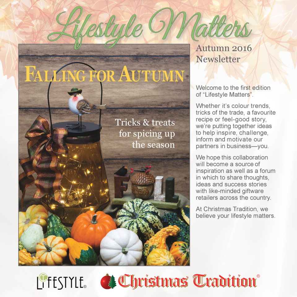 Lifestyle Matters Falling for Autumn Tricks   treats for spicing up the season  Autumn 2016 Newsletter Welcome to the firs...