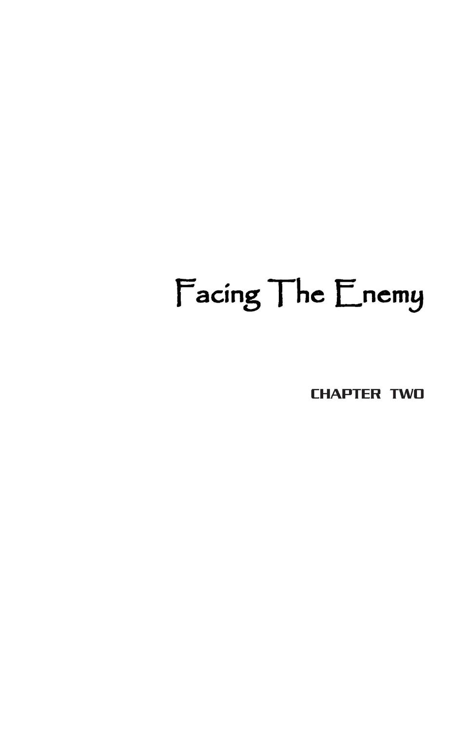 Facing The Enemy  CHAPTER TWO
