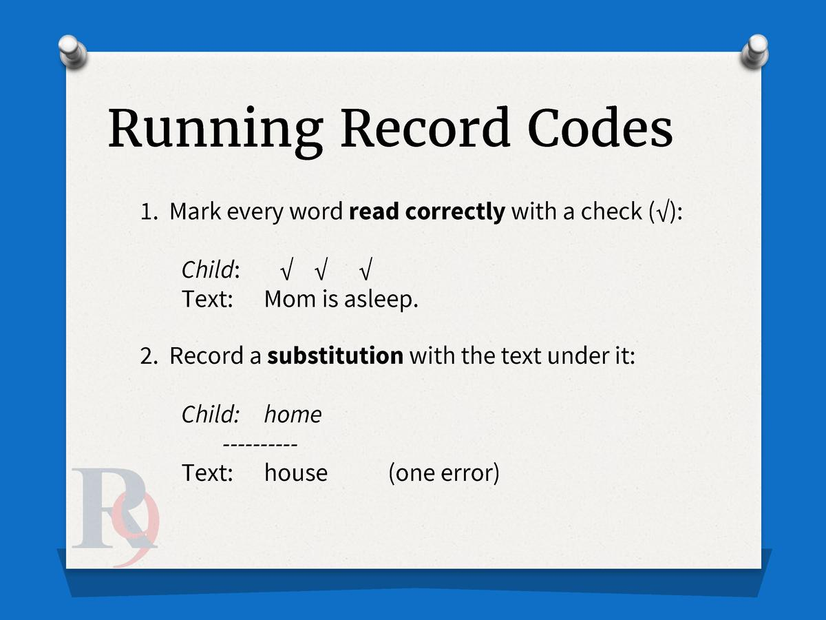 Running Record Codes 1. Mark every word read correctly with a check        Child              Text  Mom is asleep. 2. Reco...