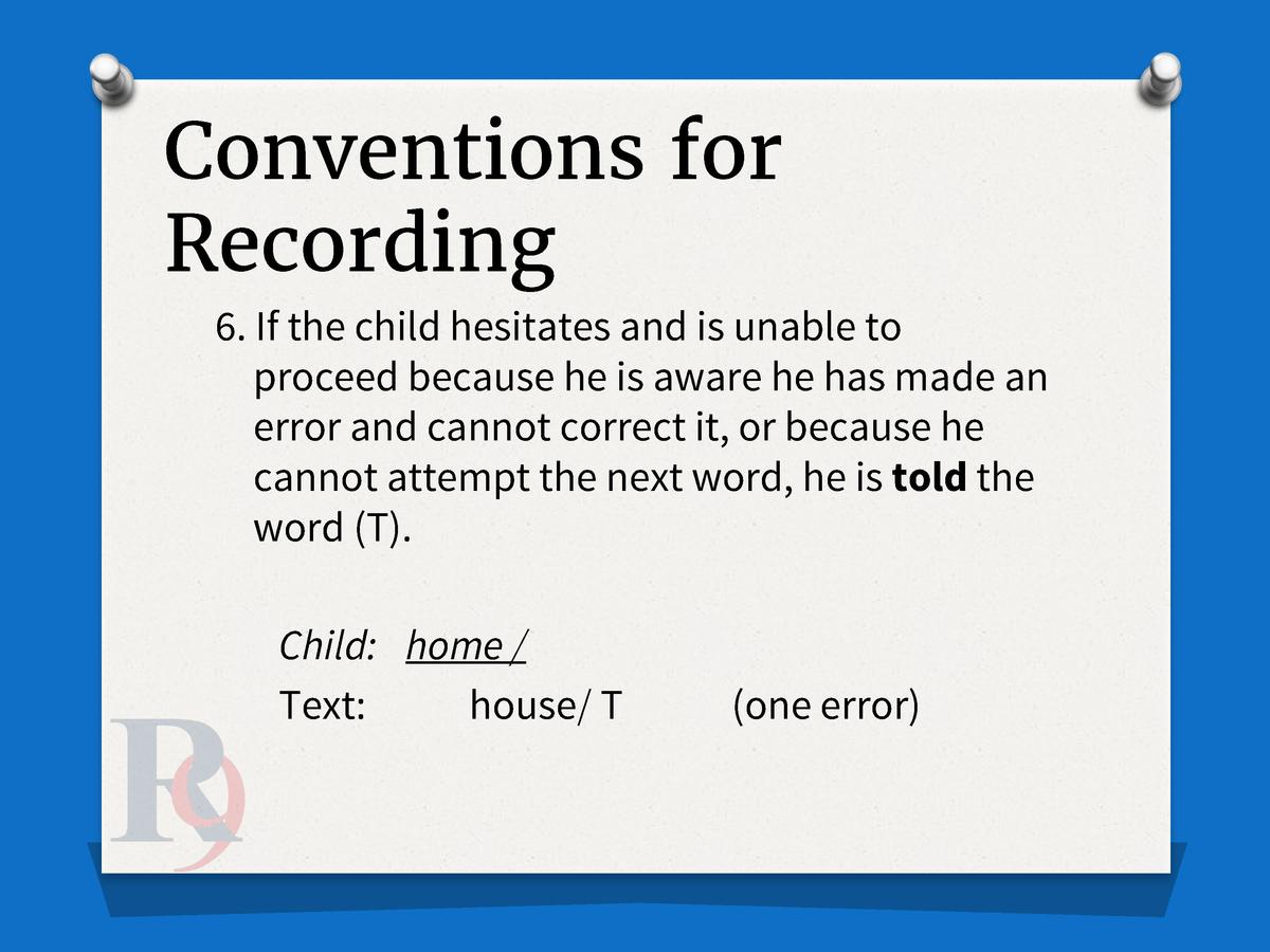 Conventions for Recording 6. If the child hesitates and is unable to proceed because he is aware he has made an error and ...
