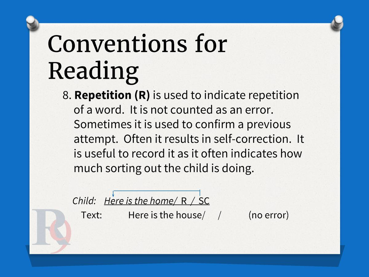 Conventions for Reading 8. Repetition  R  is used to indicate repetition of a word. It is not counted as an error. Sometim...