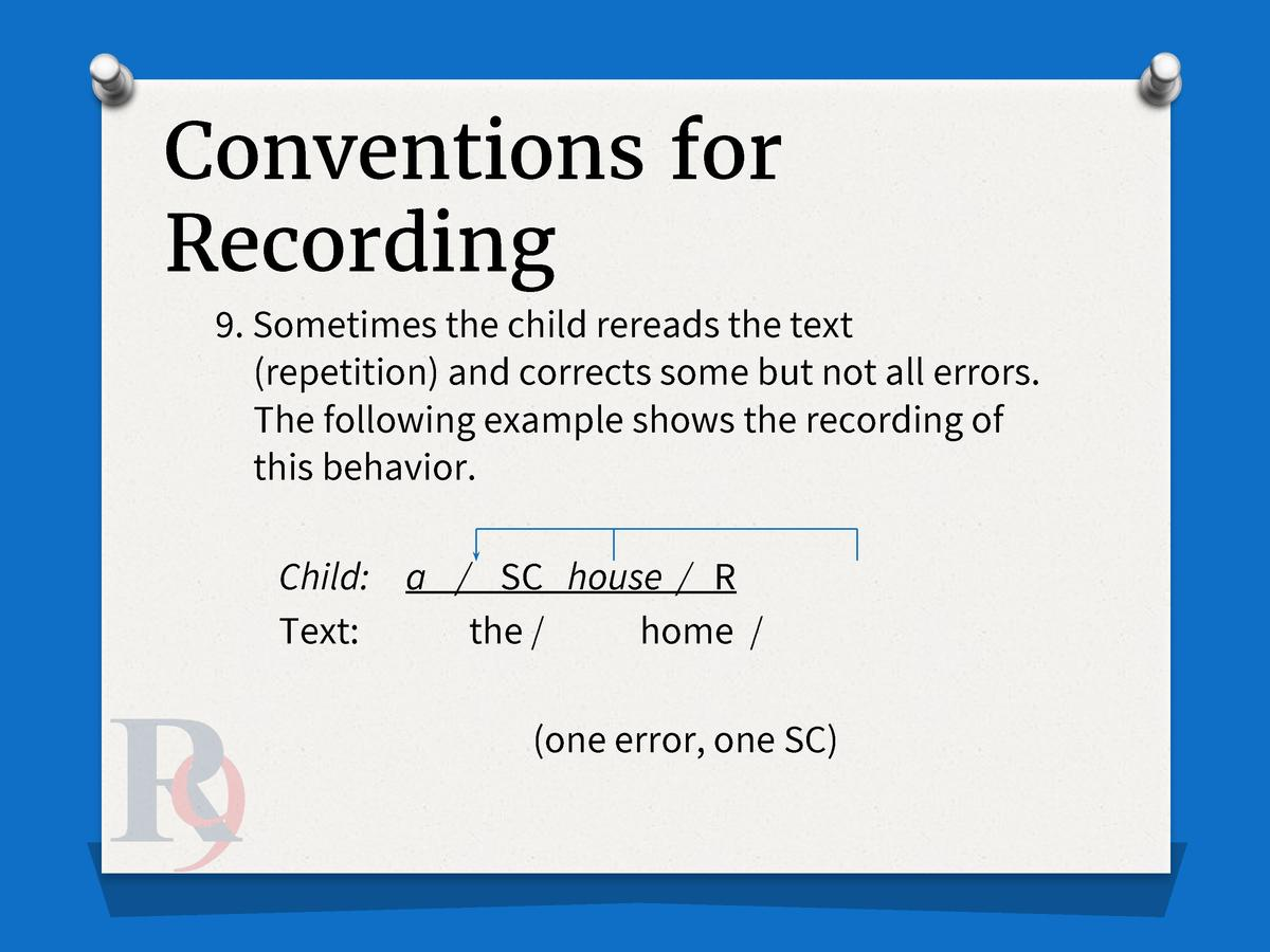 Conventions for Recording 9. Sometimes the child rereads the text  repetition  and corrects some but not all errors. The f...