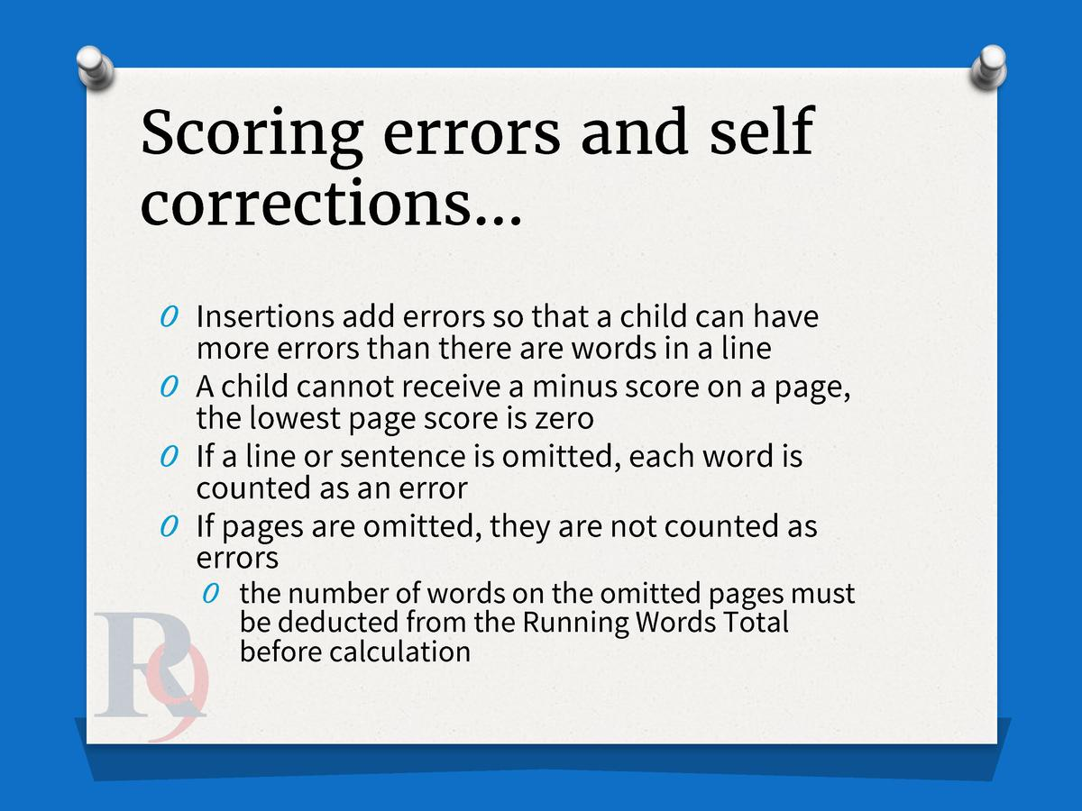Scoring errors and self corrections    O Insertions add errors so that a child can have  more errors than there are words ...