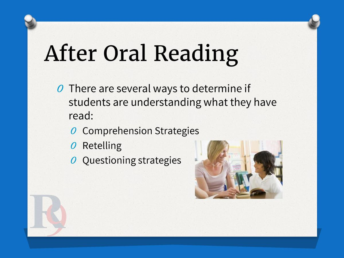 After Oral Reading O There are several ways to determine if  students are understanding what they have read  O Comprehensi...