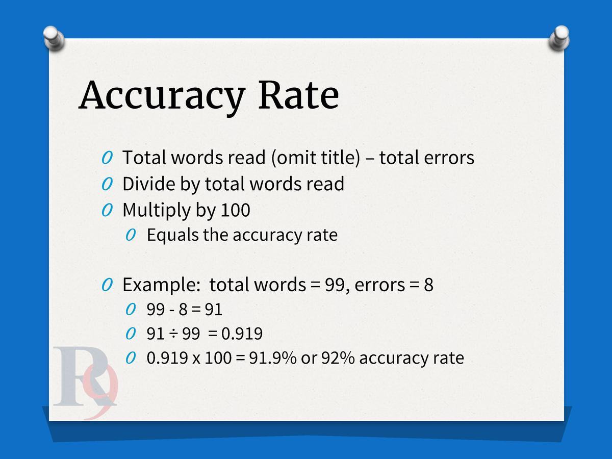Accuracy Rate O Total words read  omit title      total errors O Divide by total words read O Multiply by 100 O Equals the...