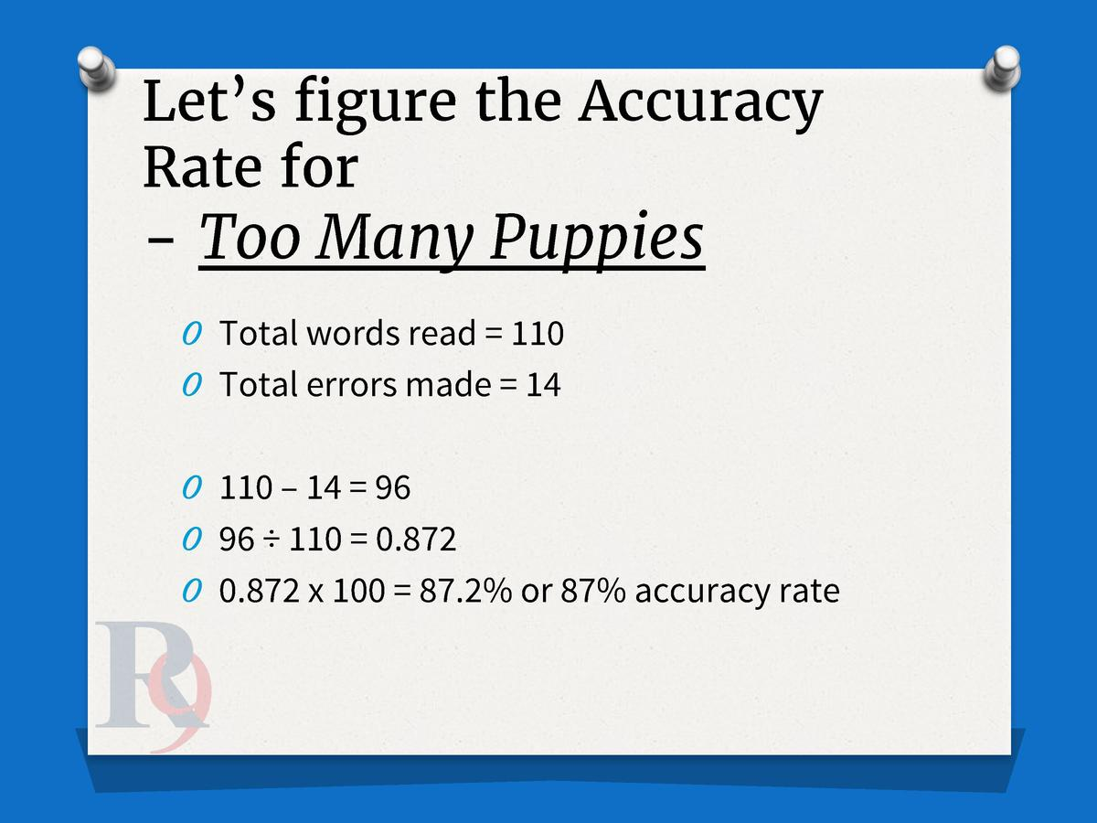 Let   s figure the Accuracy Rate for  - Too Many Puppies O Total words read   110 O Total errors made   14 O 110     14   ...