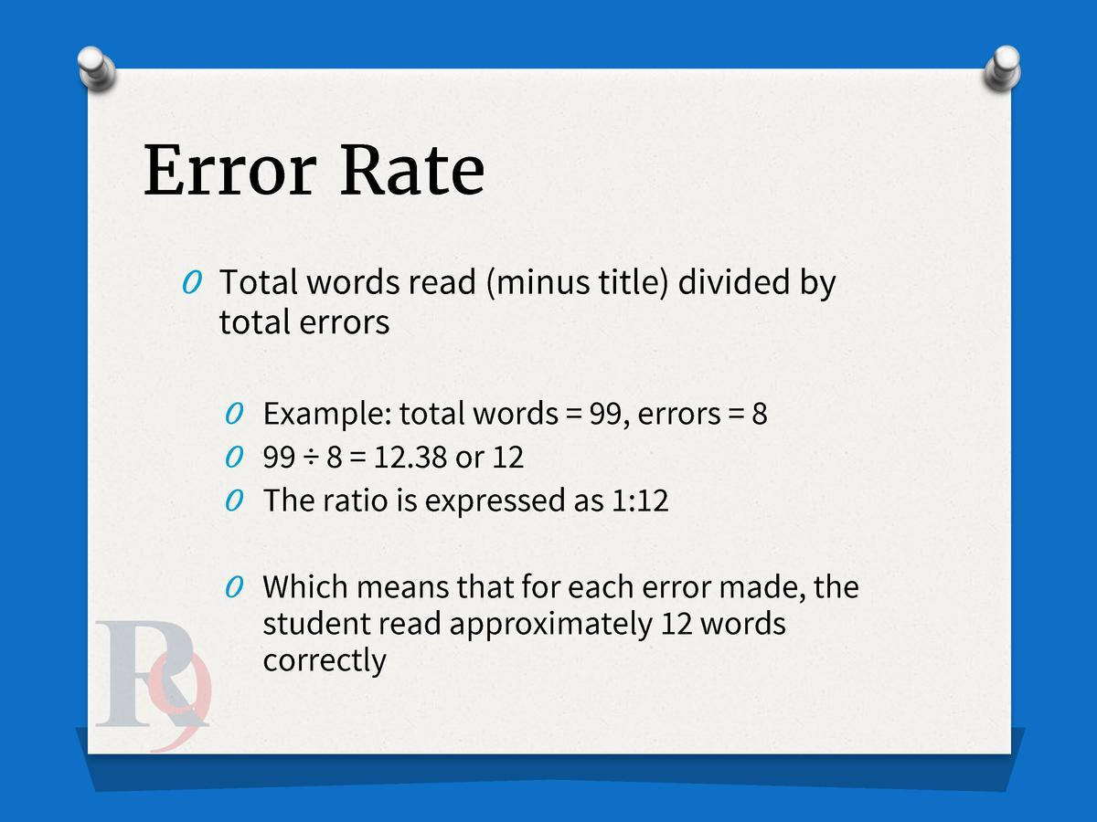 Error Rate O Total words read  minus title  divided by  total errors O Example  total words   99, errors   8 O 99    8   1...