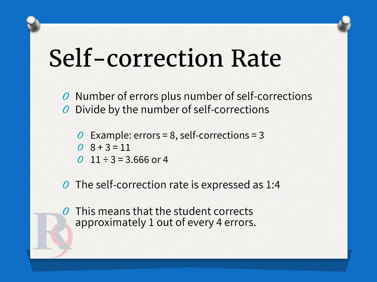 Self-correction Rate O Number of errors plus number of self-corrections O Divide by the number of self-corrections O Examp...