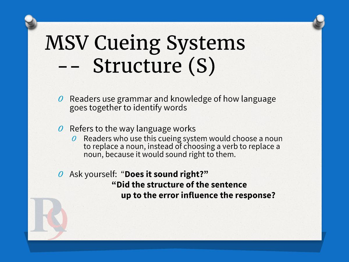 MSV Cueing Systems -- Structure  S  O Readers use grammar and knowledge of how language  goes together to identify words  ...