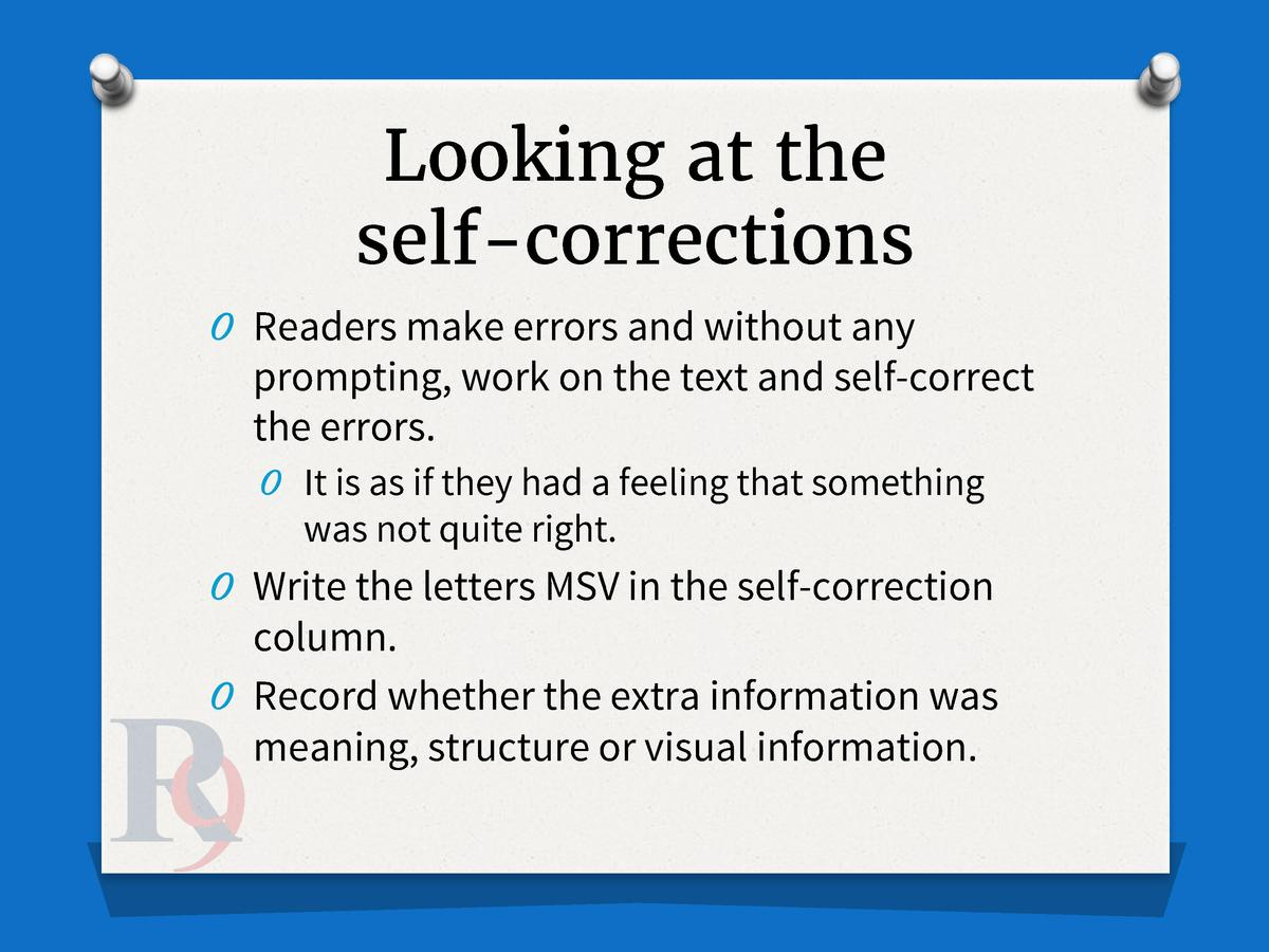 Looking at the self-corrections O Readers make errors and without any  prompting, work on the text and self-correct the er...