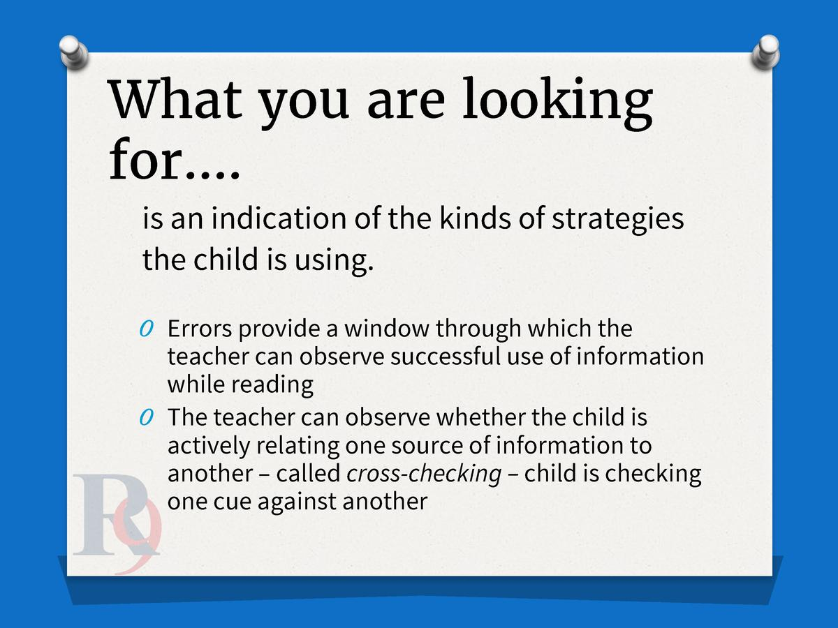 What you are looking for   . is an indication of the kinds of strategies the child is using. O Errors provide a window thr...