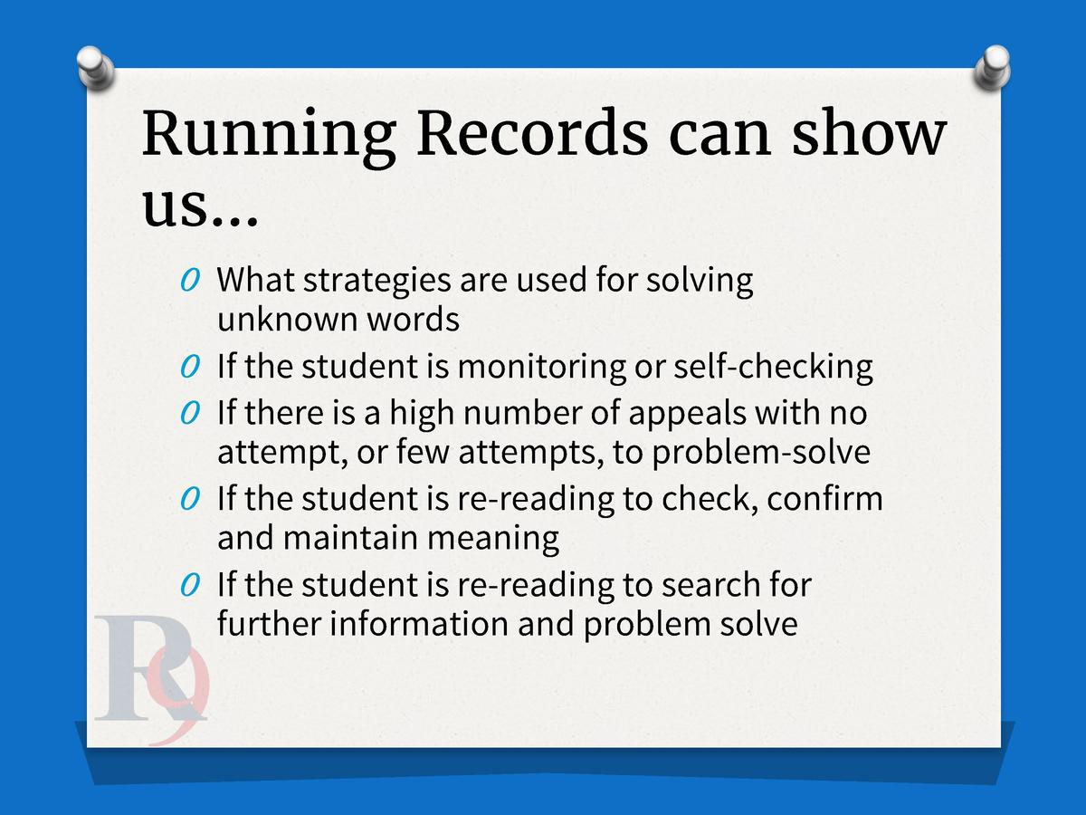 Running Records can show us    O What strategies are used for solving O O O O  unknown words If the student is monitoring ...