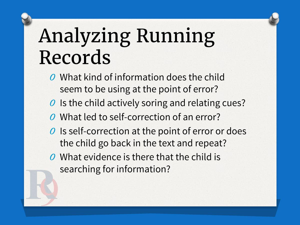 Analyzing Running Records O What kind of information does the child O O O O  seem to be using at the point of error  Is th...
