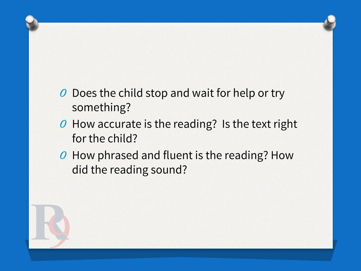 O Does the child stop and wait for help or try  something  O How accurate is the reading  Is the text right for the child ...