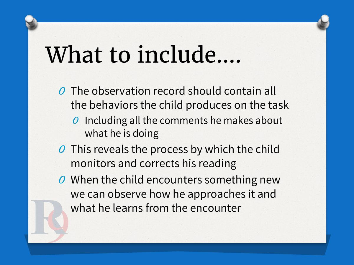 What to include   . O The observation record should contain all  the behaviors the child produces on the task O Including ...