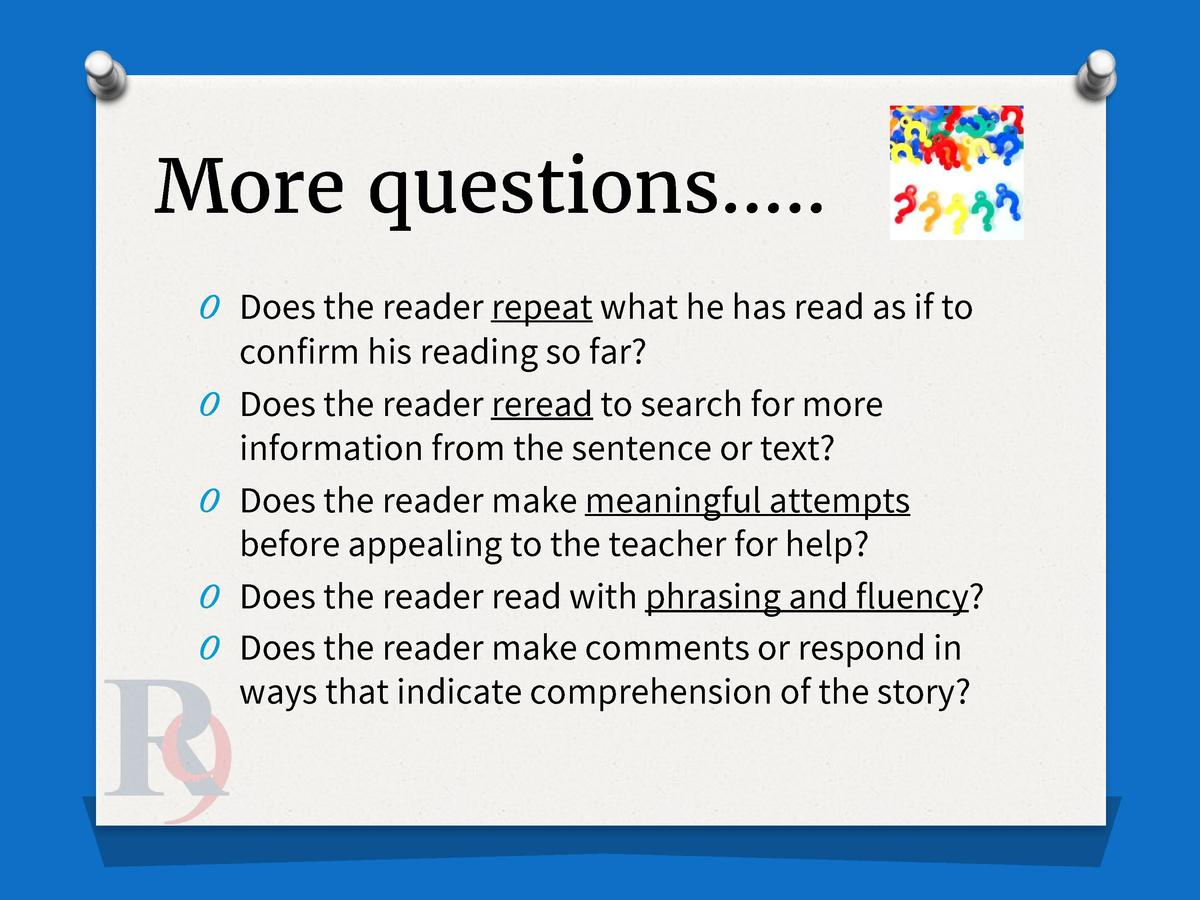More questions   .. O Does the reader repeat what he has read as if to O O O O  confirm his reading so far  Does the reade...