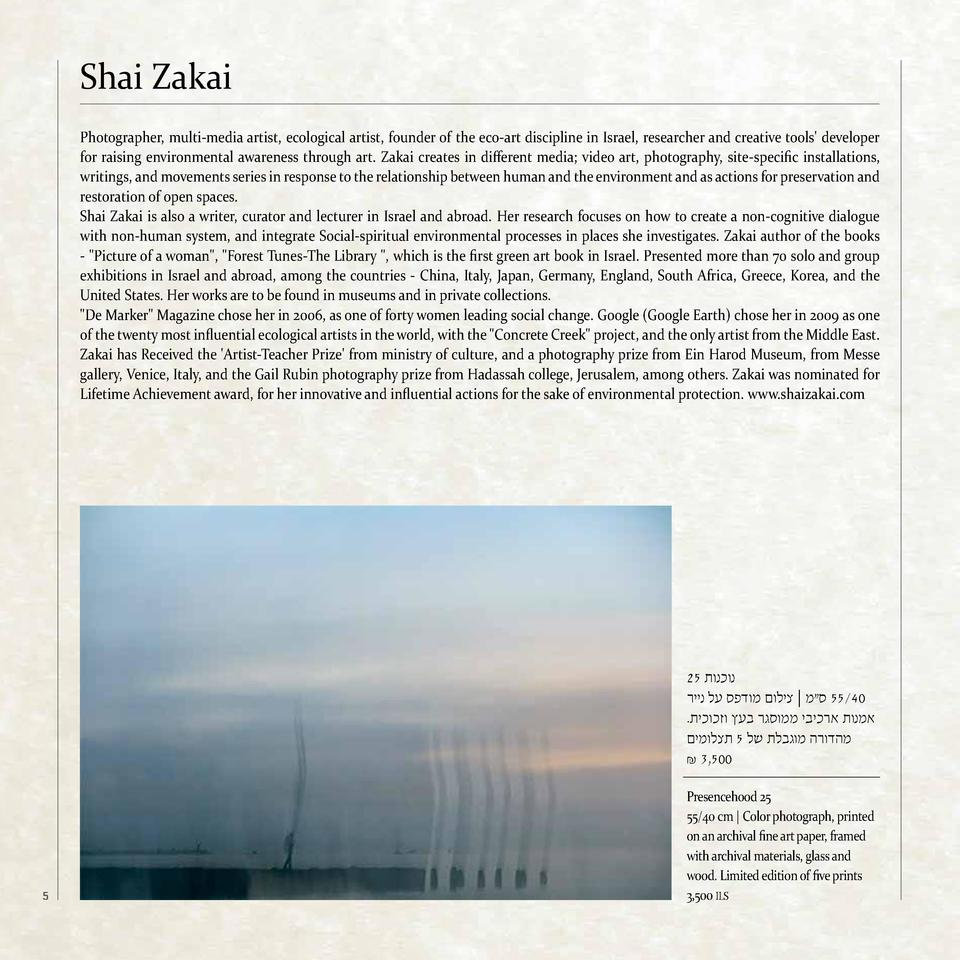 Shai Zakai Photographer, multi-media artist, ecological artist, founder of the eco-art discipline in Israel, researcher an...
