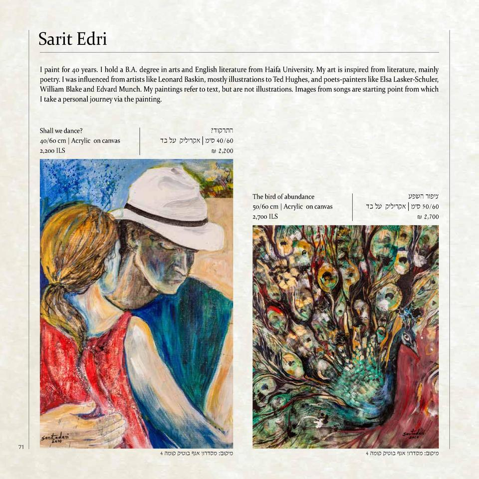 Sarit Edri I paint for 40 years. I hold a B.A. degree in arts and English literature from Haifa University. My art is insp...