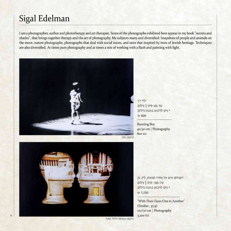 Sigal Edelman I am a photographer, author and phototherapy and art therapist. Some of the photographs exhibited here appea...