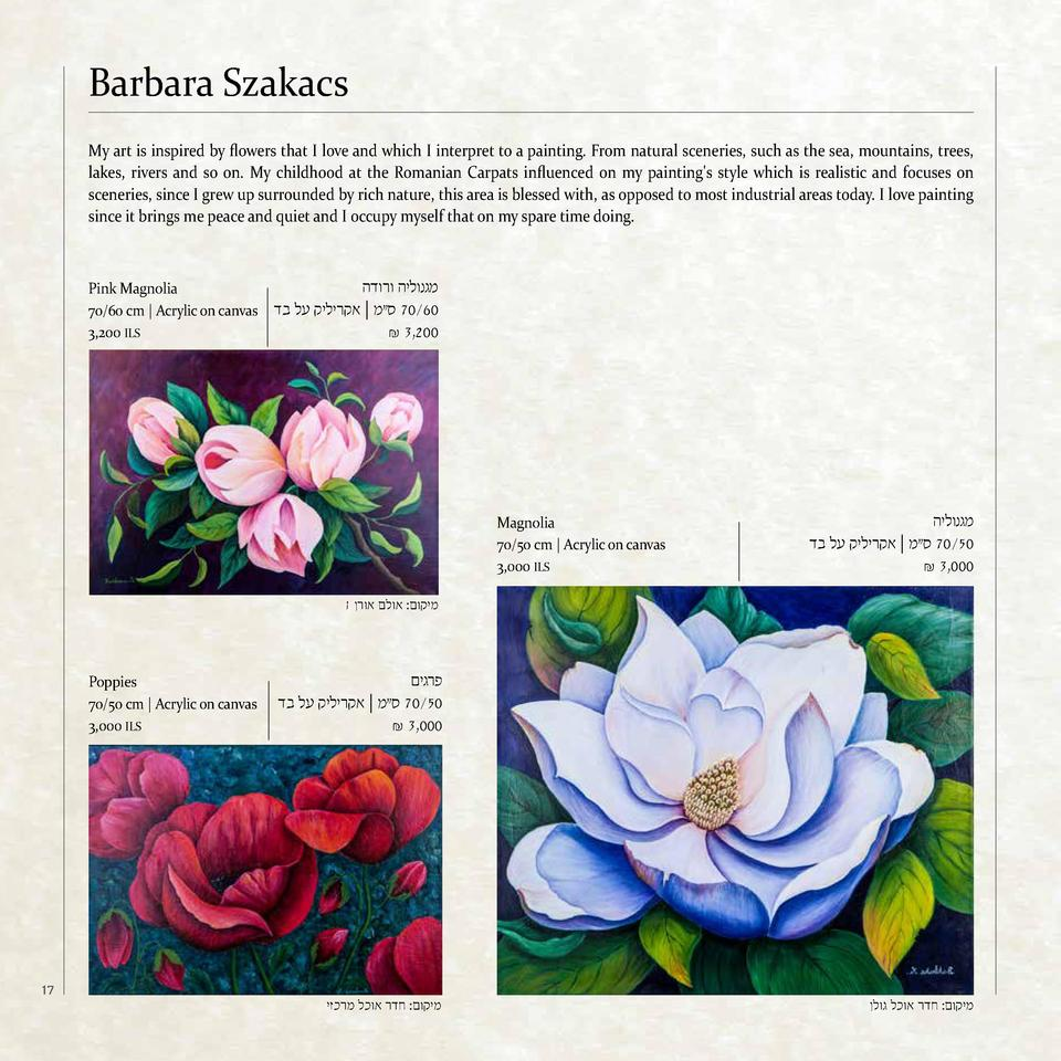 Barbara Szakacs My art is inspired by flowers that I love and which I interpret to a painting. From natural sceneries, suc...