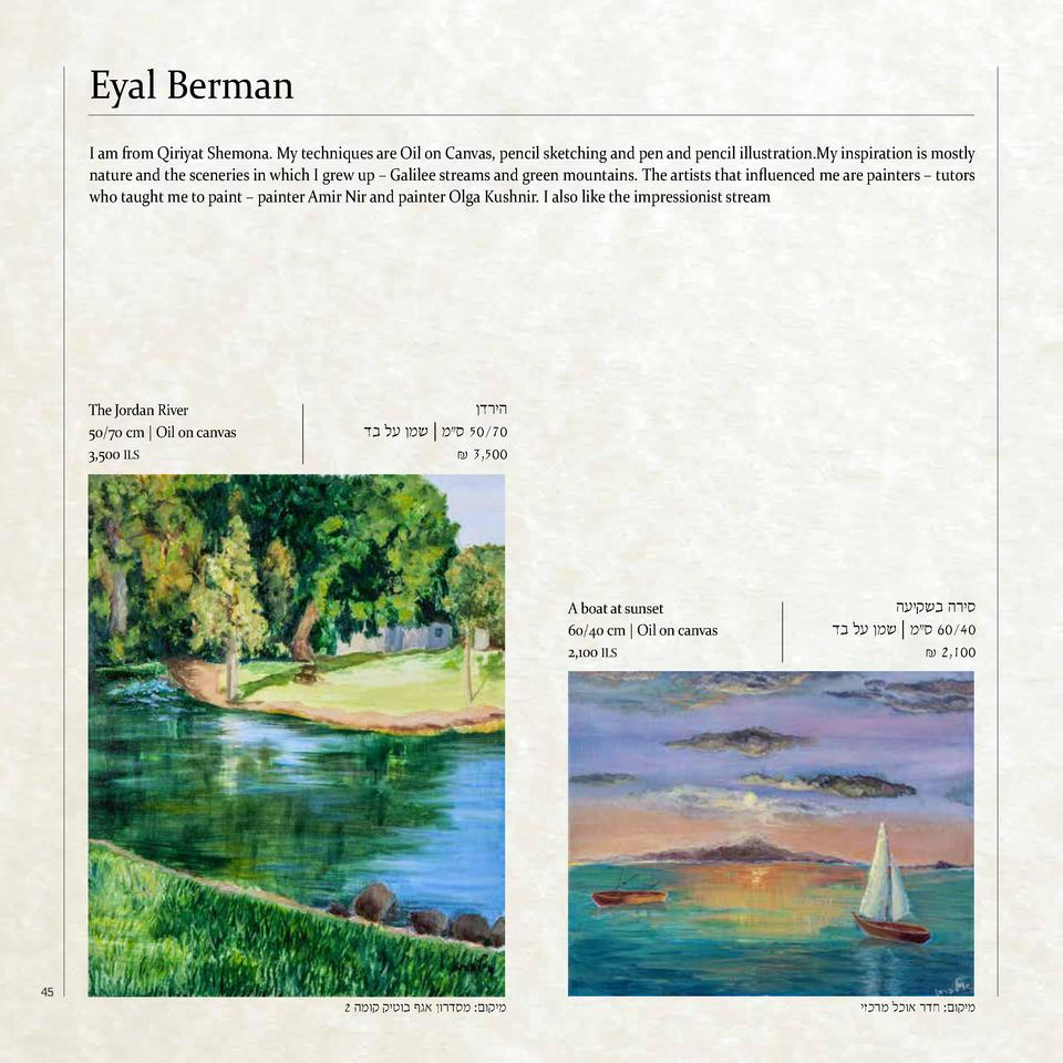 Eyal Berman I am from Qiriyat Shemona. My techniques are Oil on Canvas, pencil sketching and pen and pencil illustration.M...