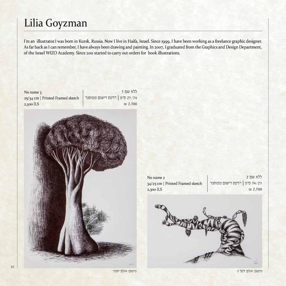 Lilia Goyzman I m an illustrator.I was born in Kursk, Russia. Now I live in Haifa, Israel. Since 1999, I have been working...