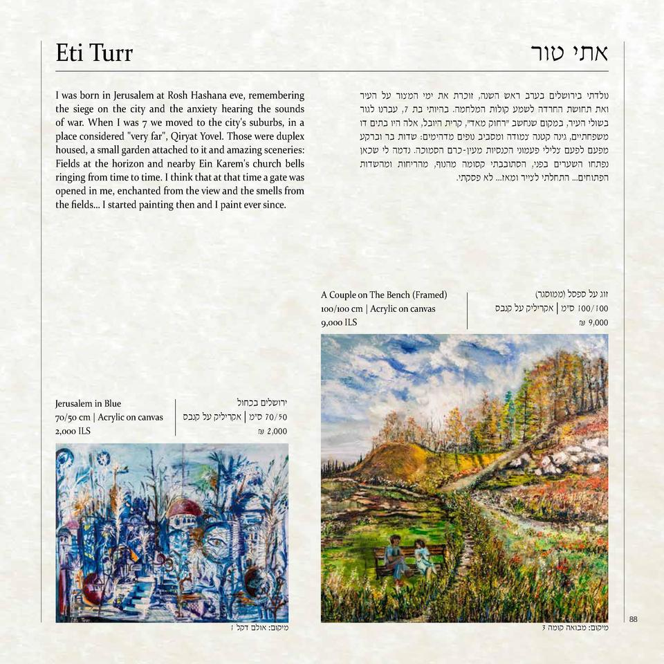Eti Turr I was born in Jerusalem at Rosh Hashana eve, remembering the siege on the city and the anxie...