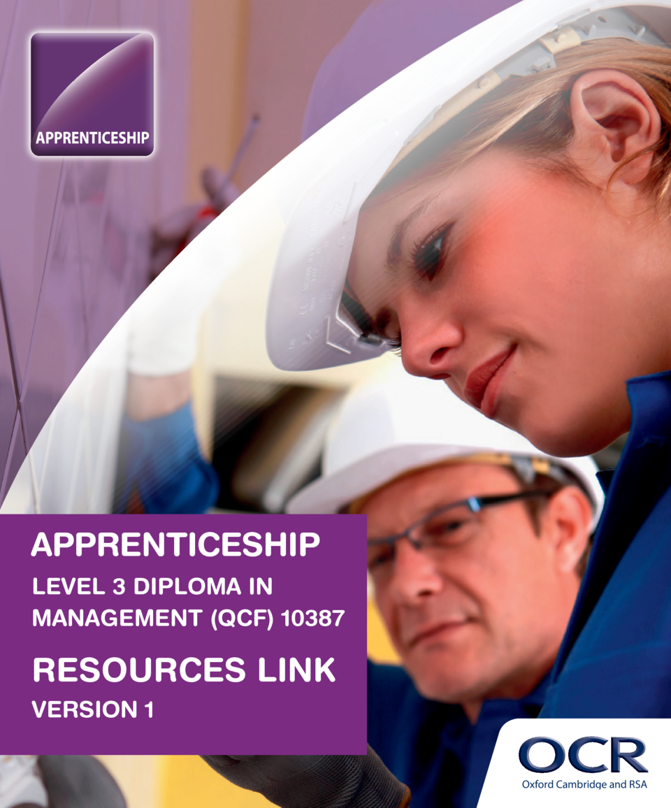APPRENTICESHIP LEVEL 3 DIPLOMA IN MANAGEMENT  QCF  10387  RESOURCES LINK VERSION 1 Oxford Cambridge and RSA