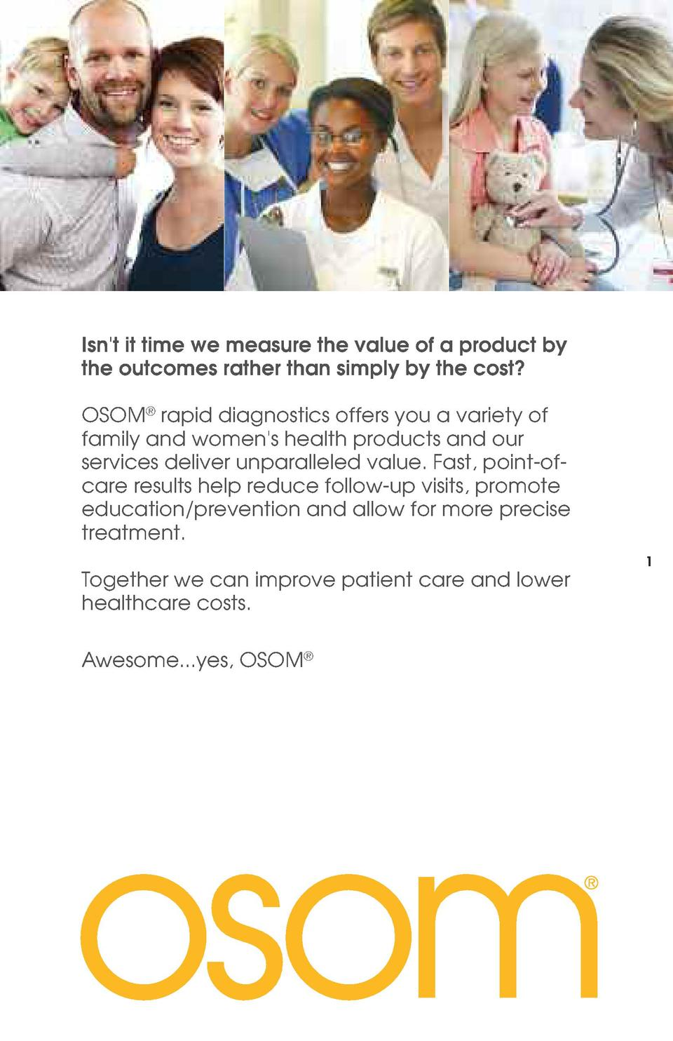 Isn t it time we measure the value of a product by the outcomes rather than simply by the cost  OSOM   rapid diagnostics o...