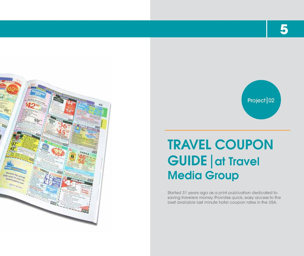 5  Project 02  TRAVEL COUPON GUIDE at Travel  Media Group  Started 31 years ago as a print publication dedicated to saving...