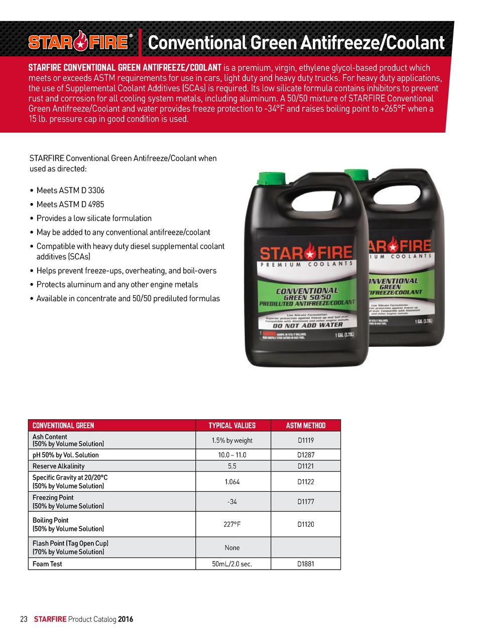 Conventional Green Antifreeze Coolant STARFIRE CONVENTIONAL GREEN ANTIFREEZE COOLANT is a premium, virgin, ethylene glycol...