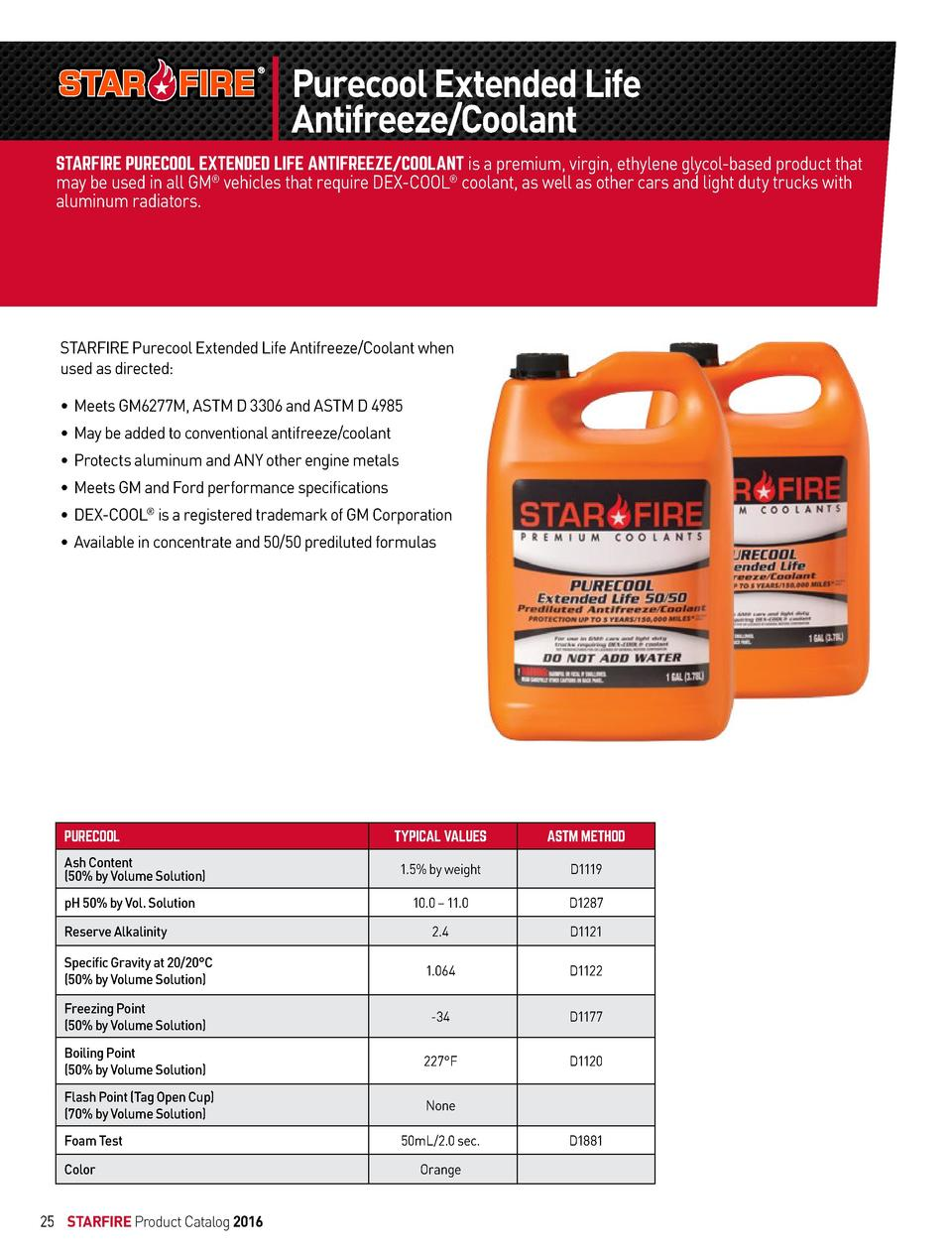 Purecool Extended Life Antifreeze Coolant STARFIRE PURECOOL EXTENDED LIFE ANTIFREEZE COOLANT is a premium, virgin, ethylen...