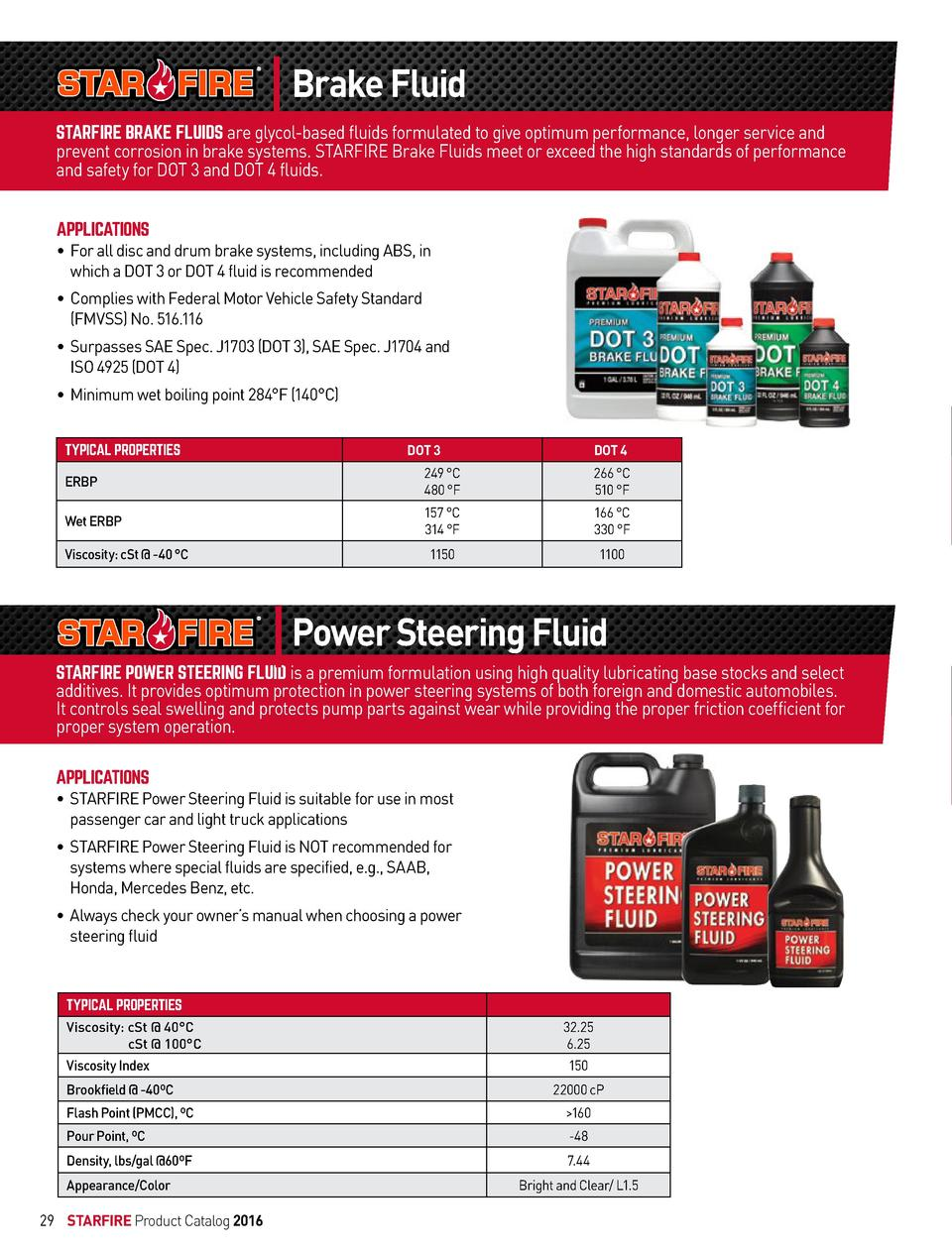 Brake Fluid STARFIRE BRAKE FLUIDS are glycol-based fluids formulated to give optimum performance, longer service and  prev...