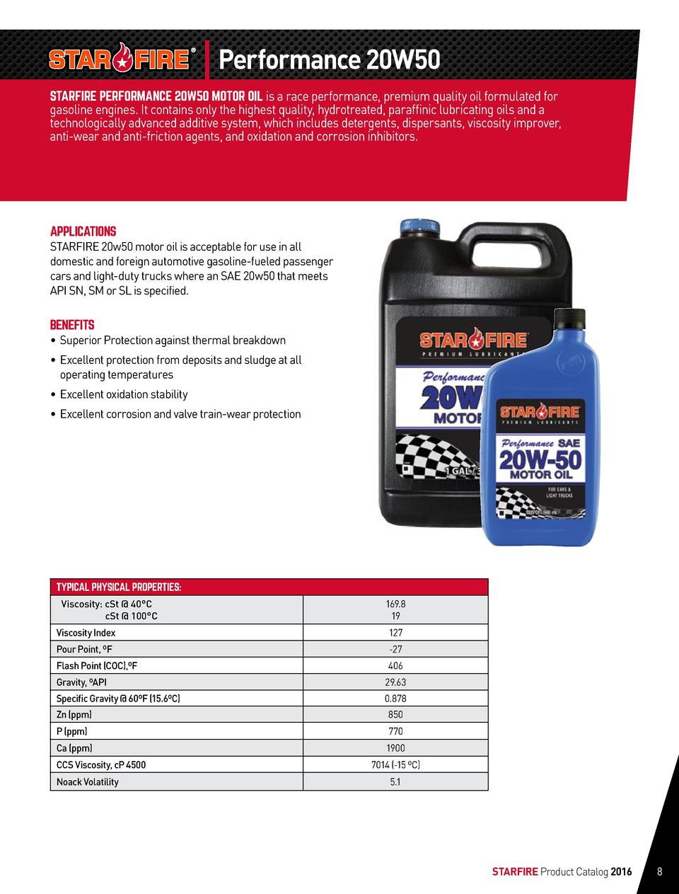 Performance 20W50 STARFIRE PERFORMANCE 20W50 MOTOR OIL is a race performance, premium quality oil formulated for gasoline ...