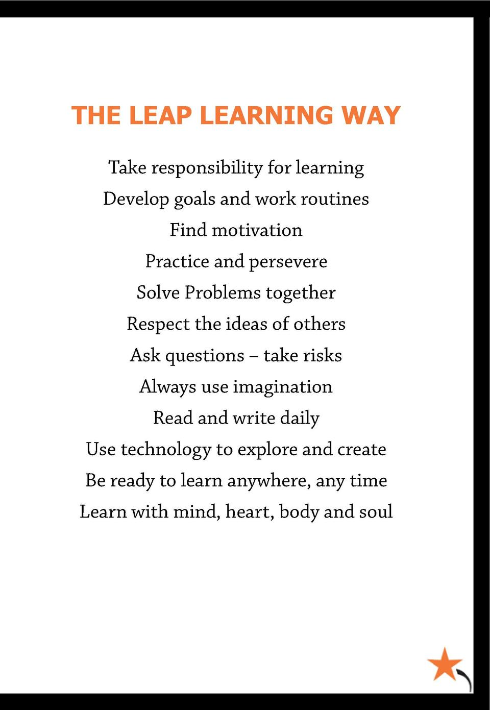 THE LEAP LEARNING WAY Take responsibility for learning Develop goals and work routines Find motivation Practice and persev...