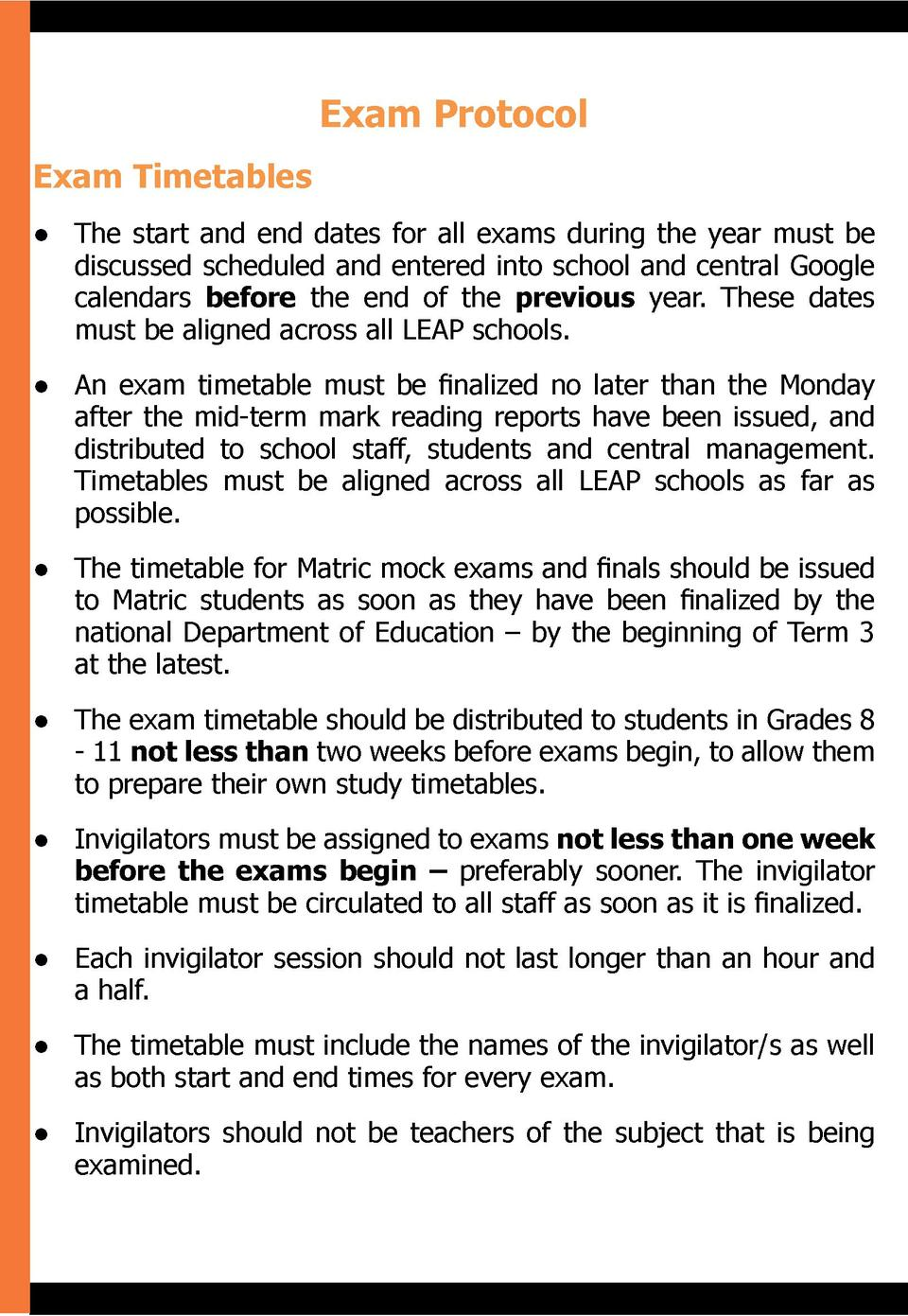 Exam Protocol Exam Timetables      The start and end dates for all exams during the year must be discussed scheduled and e...