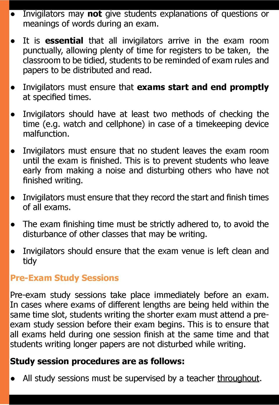 Invigilators may not give students explanations of questions or meanings of words during an exam.      It is essentia...