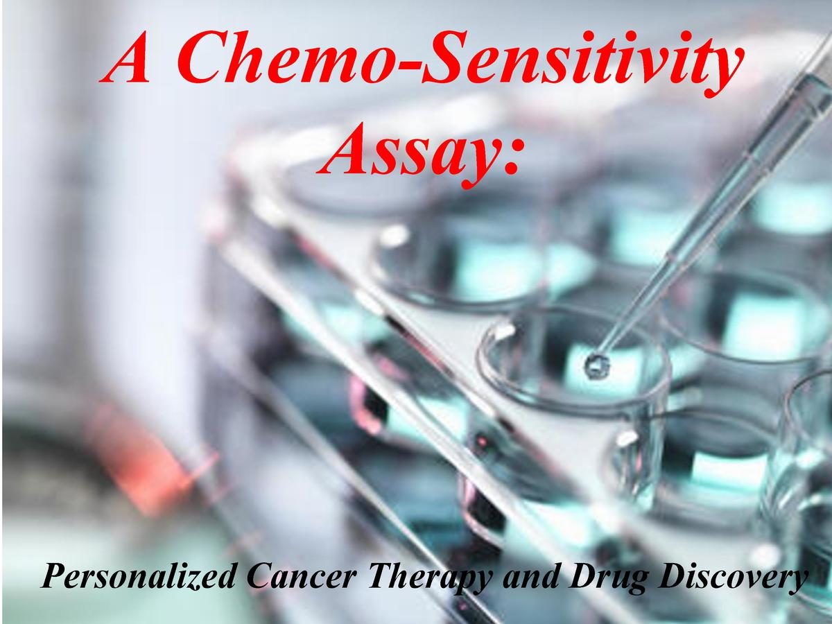 A Chemo-Sensitivity Assay   Personalized Cancer Therapy and Drug Discovery