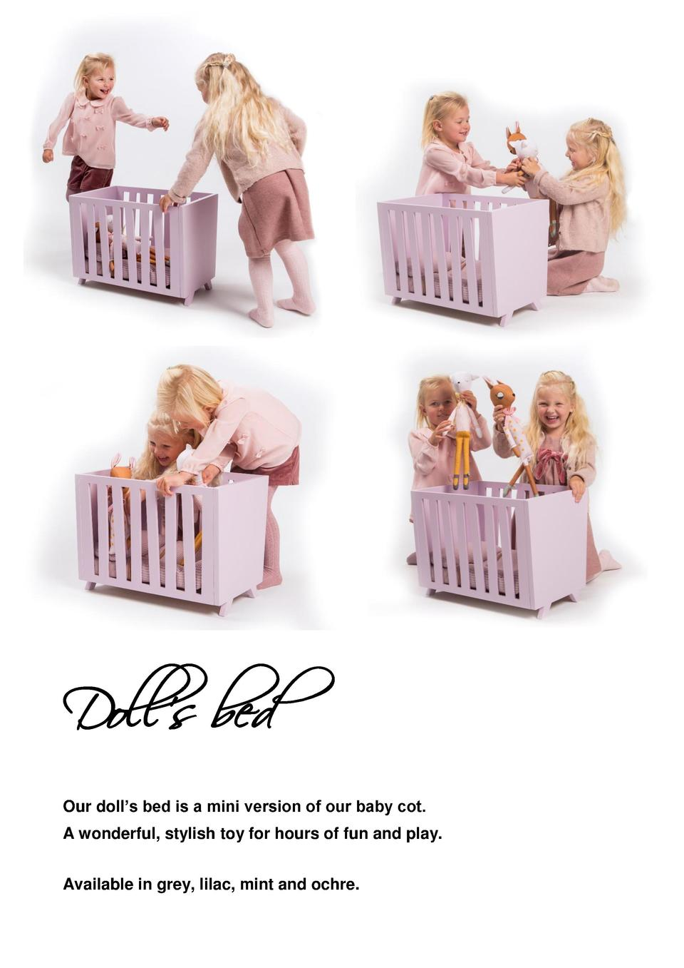 Doll s bed Our doll   s bed is a mini version of our baby cot. A wonderful, stylish toy for hours of fun and play. Availab...