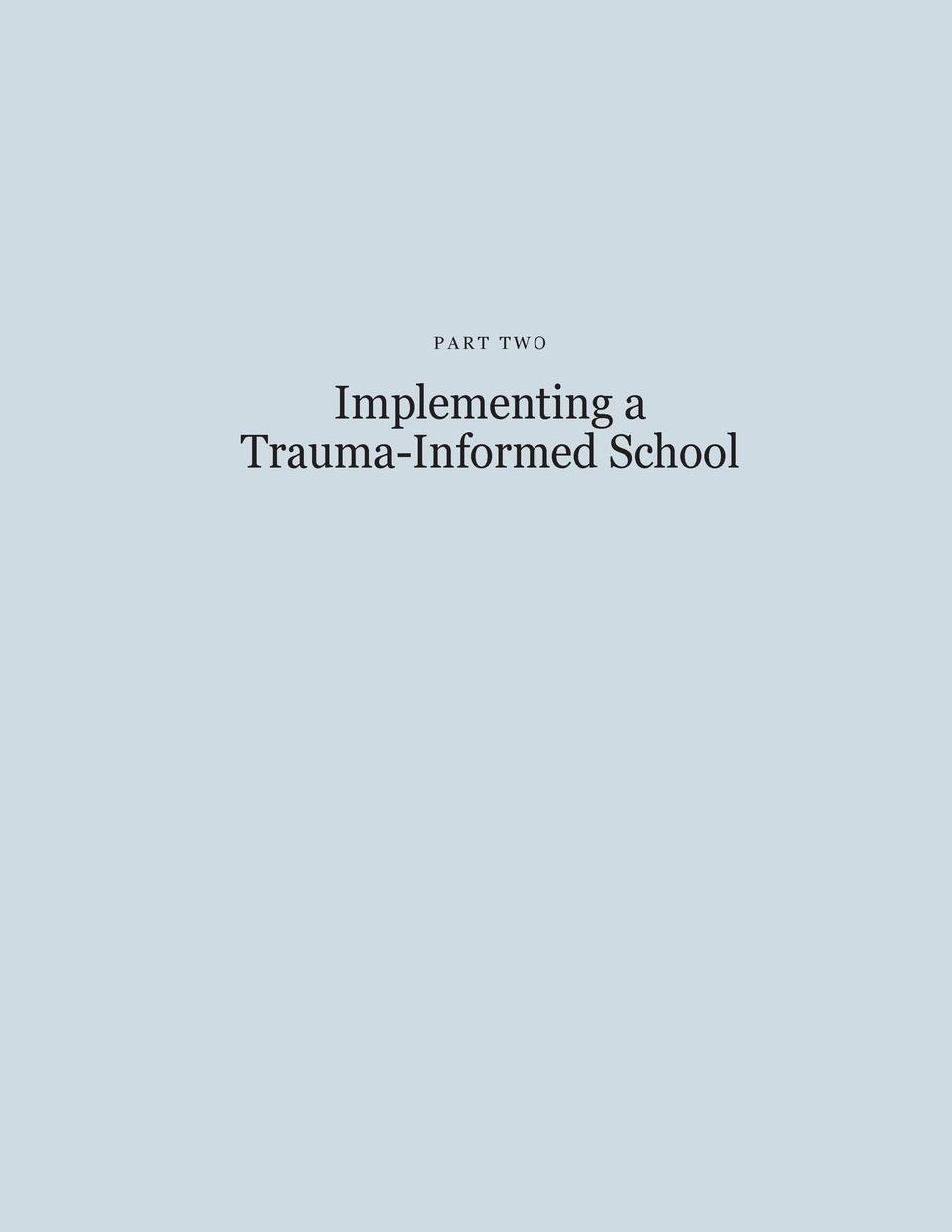PART TWO  Implementing a Trauma-Informed School