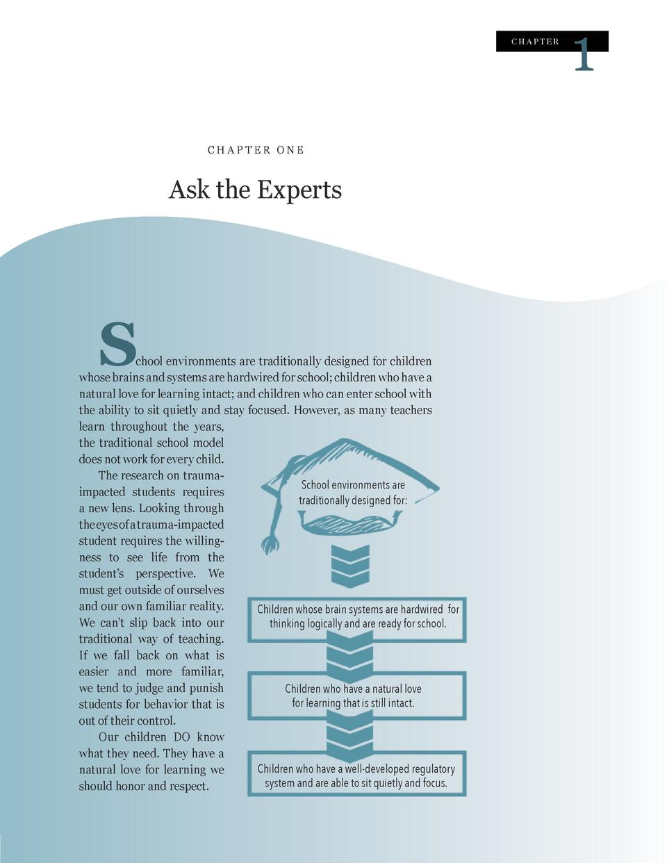 CHAPTER  CHAPTER ONE  Ask the Experts  S  chool environments are traditionally designed for children whose brains and syst...