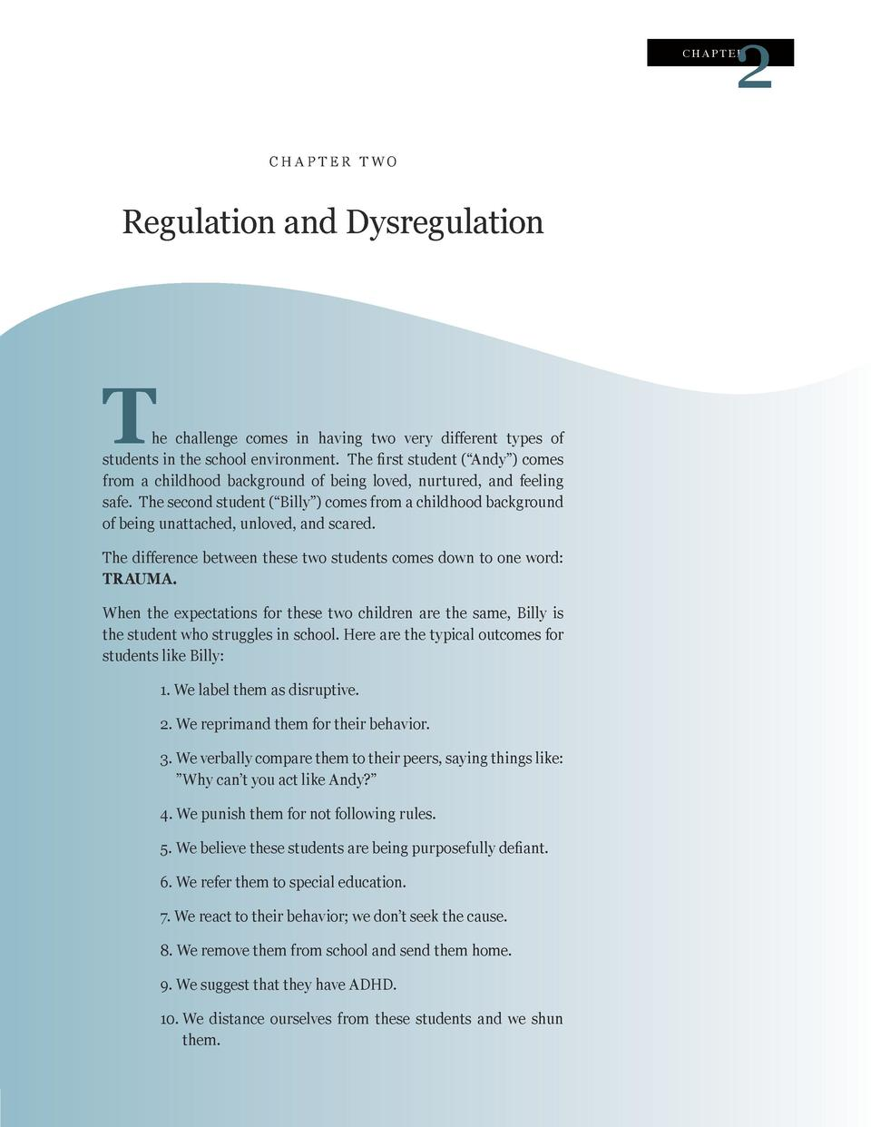 2  CHAPTER  CH A P TER T WO  Regulation and Dysregulation  T  he challenge comes in having two very different types of stu...