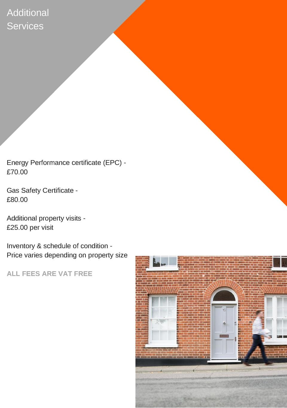 Additional Services  Energy  Performance  certificate   EPC        70.00 Gas  Safety  Certificate       80.00 Additional  ...