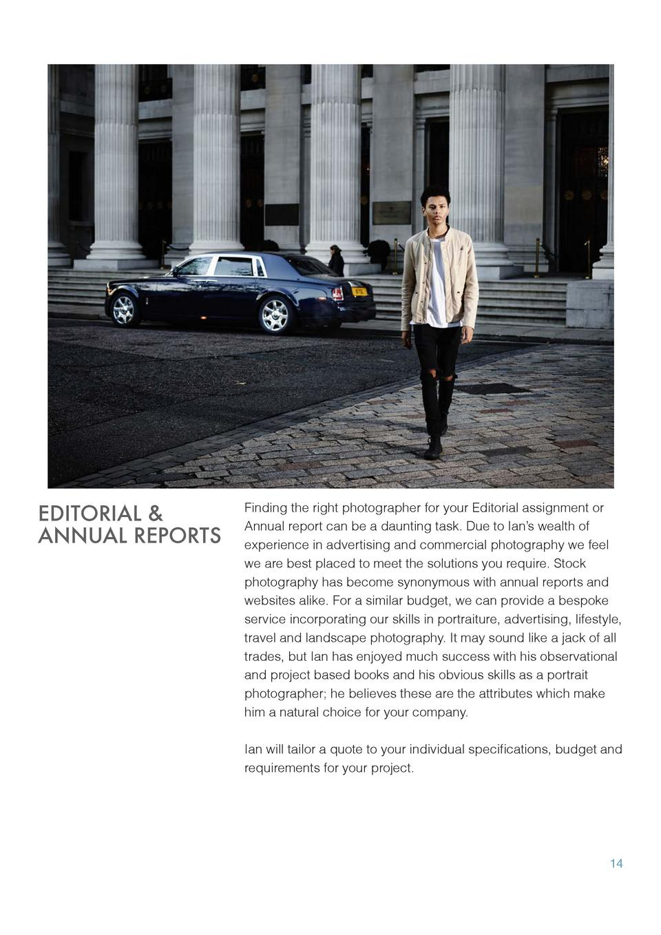 EDITORIAL   ANNUAL REPORTS  Finding the right photographer for your Editorial assignment or Annual report can be a dauntin...