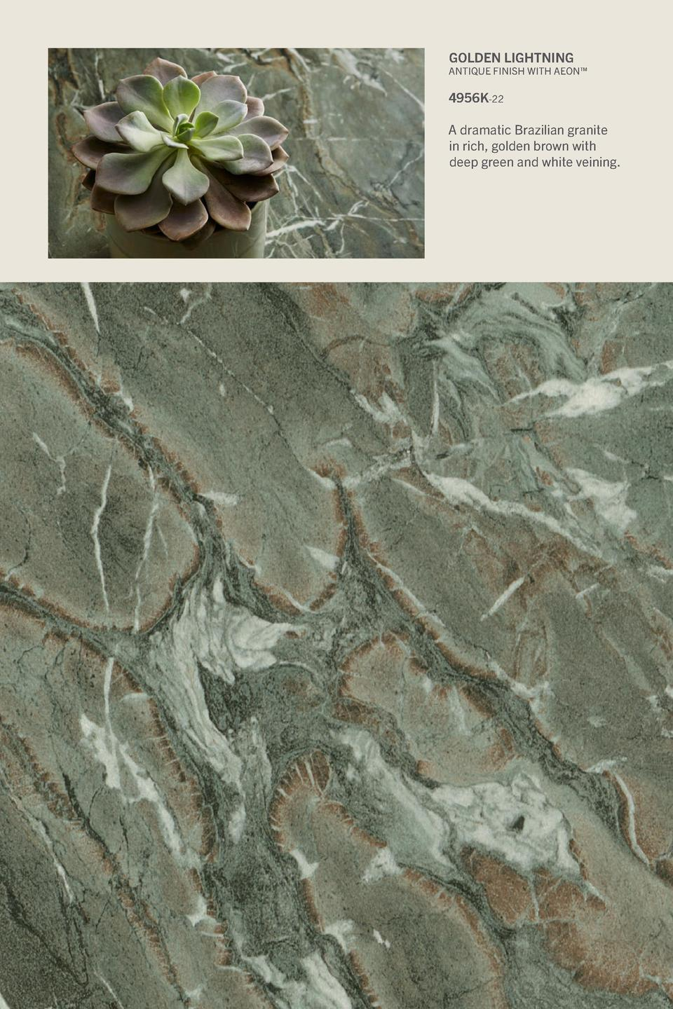 Golden Lightning  Antique Finish With Aeon     4956K-22 A dramatic Brazilian granite in rich, golden brown with deep green...