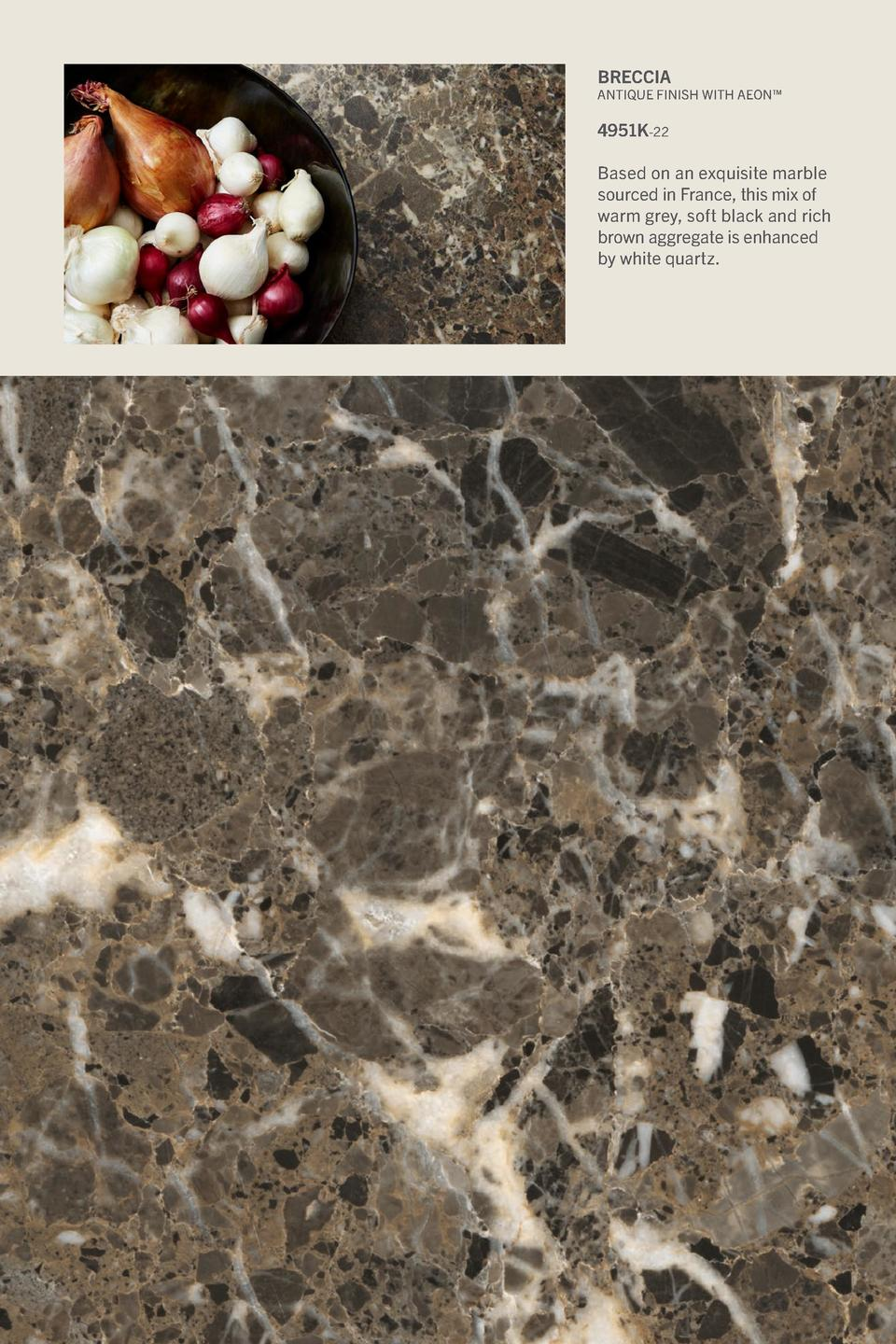 Breccia  Antique Finish With Aeon     4951K-22 Based on an exquisite marble sourced in France, this mix of warm grey, soft...