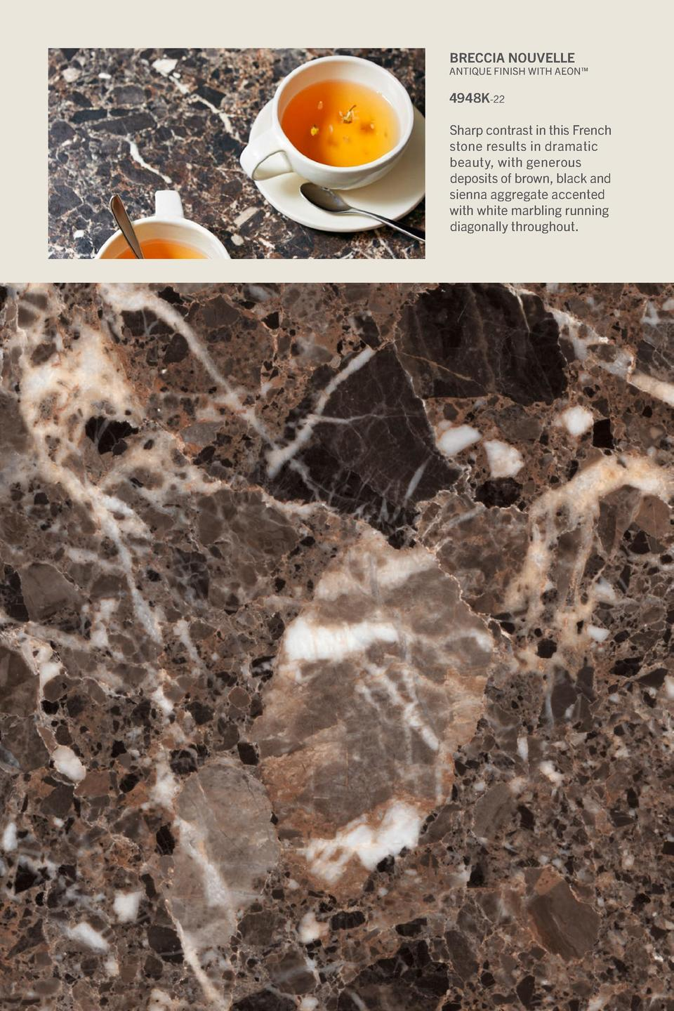 Breccia Nouvelle  Antique Finish With Aeon     4948K-22 Sharp contrast in this French stone results in dramatic beauty, wi...