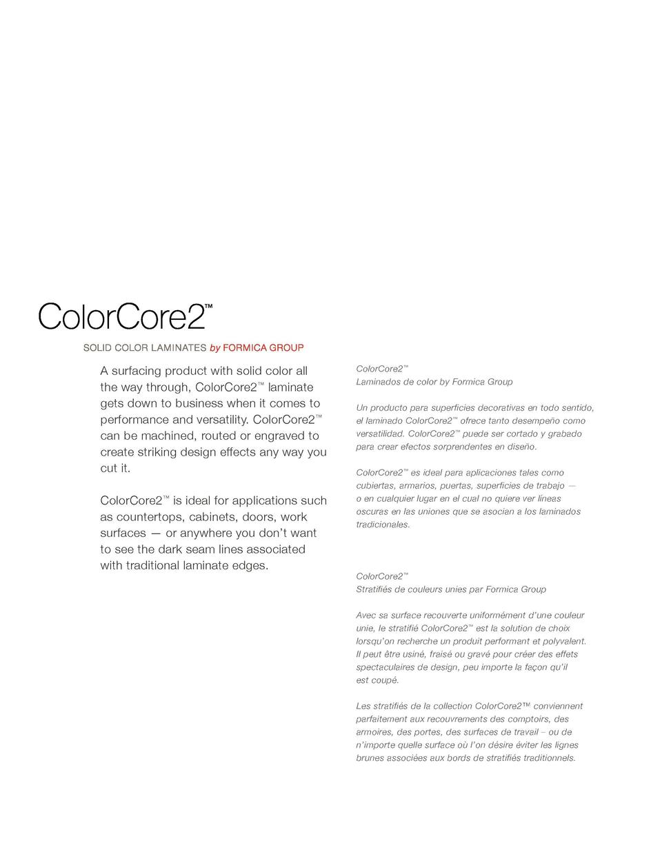 A surfacing product with solid color all the way through, ColorCore2    laminate gets down to business when it comes to pe...