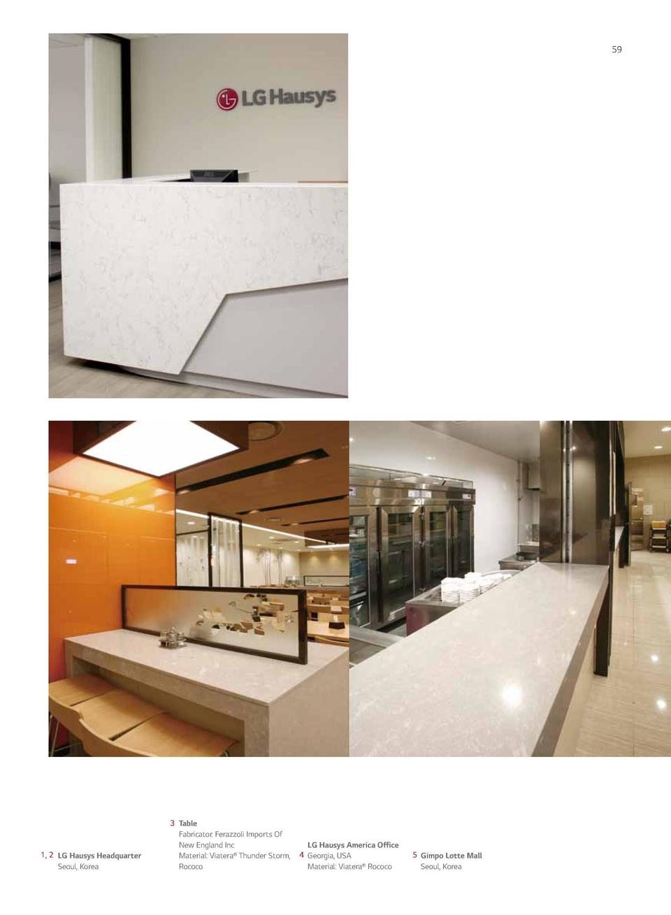 58  59  1  OFFICES   CATERING  2  4  3  5  1, 2 LG Hausys Headquarter Seoul, Korea  3 Table Fabricator  Ferazzoli Imports ...