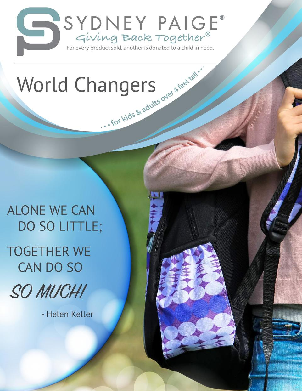 Giving Back Together     For every product sold, another is donated to a child in need.  World Changers  ALONE WE CAN DO S...